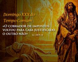"""XXX DOMINGO DO TEMPO COMUM - """"Quem se engrandece será humilhado, e quem se humilha será engrandecido."""""""