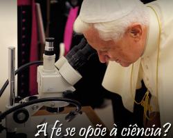 Caminho para Deus 237 - A fé se opõe à ciência?