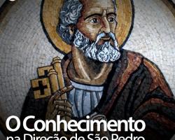 Caminho para Deus 239 - O conhecimento na Direção de São Pedro